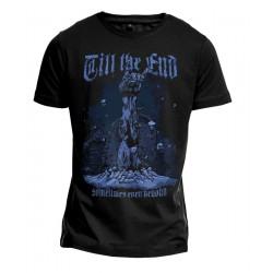 T-Shirt - Till The End
