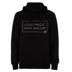 Hoody - Love Magic Hate Racism